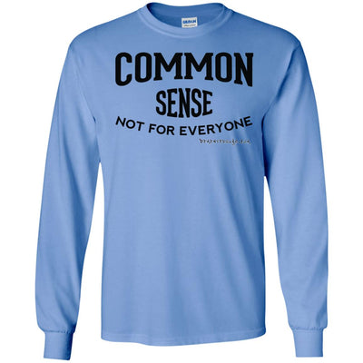 Common Sense Not for Everyone Long Sleeve Light T-shirts