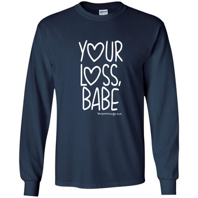Your Loss Babe Long Sleeve Dark T-shirts