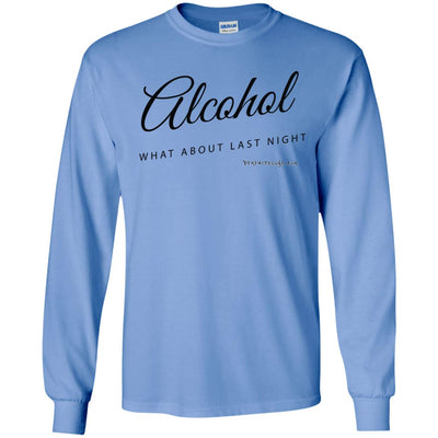 Alcohol What About Last Night Long Sleeve Light T-shirts