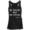 BE SOCIAL NOT ON SOCIAL Racerback Tank Top
