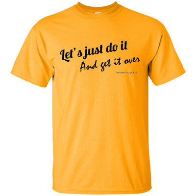 Let's Just do it Light T-shirt