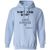 Why Ask God Just Google It Pullover Hoodie 8 oz.