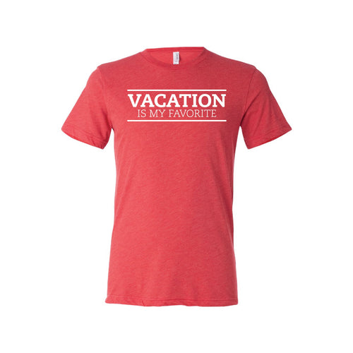Vacation is my Favorite T-Shirt - Soft & Spun Apparel - Red