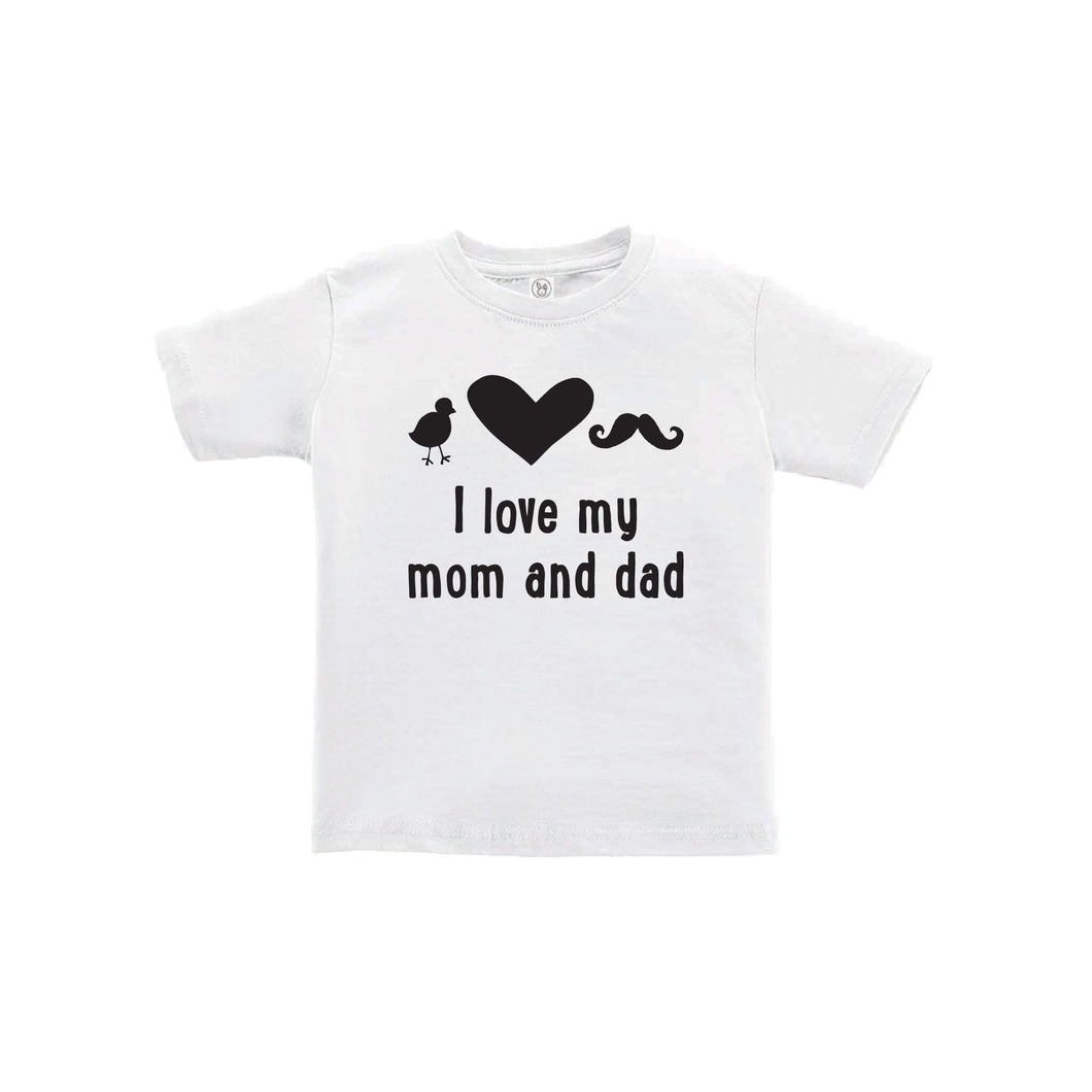 I love my mom and dad toddler tee - white - wee ones - soft and spun apparel