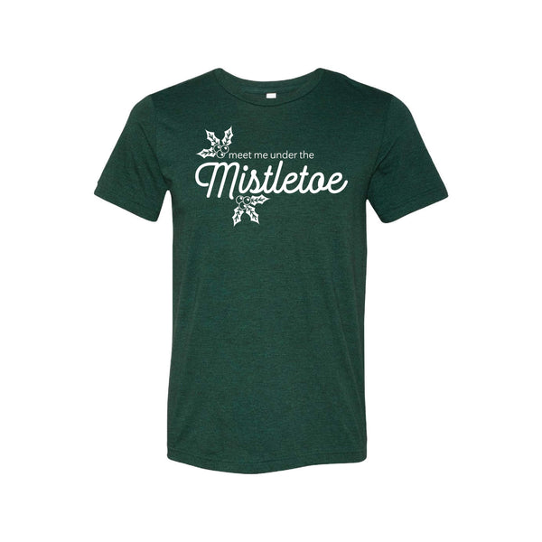 meet me under the mistletoe t-shirt - emerald - christmas t-shirt - soft and spun apparel