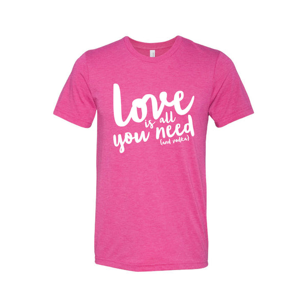 love is all you need and vodka t-shirt - berry - soft and spun apparel