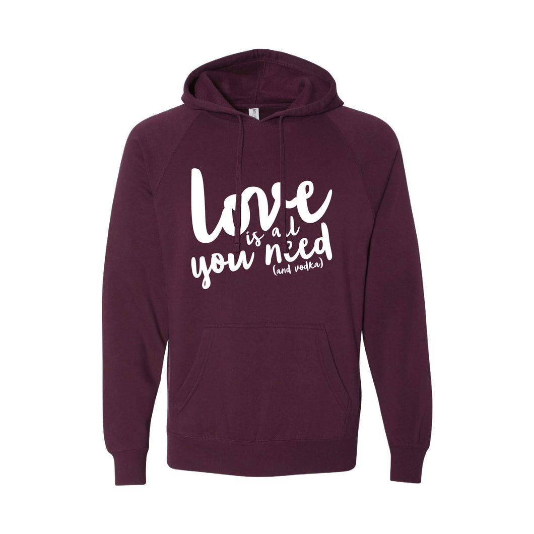 love is all you need and vodka pullover hoodie - maroon - soft and spun apparel
