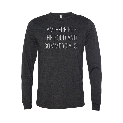 i'm here for the food and commercials - black - long sleeve t-shirt - sportsball - soft and spun apparel
