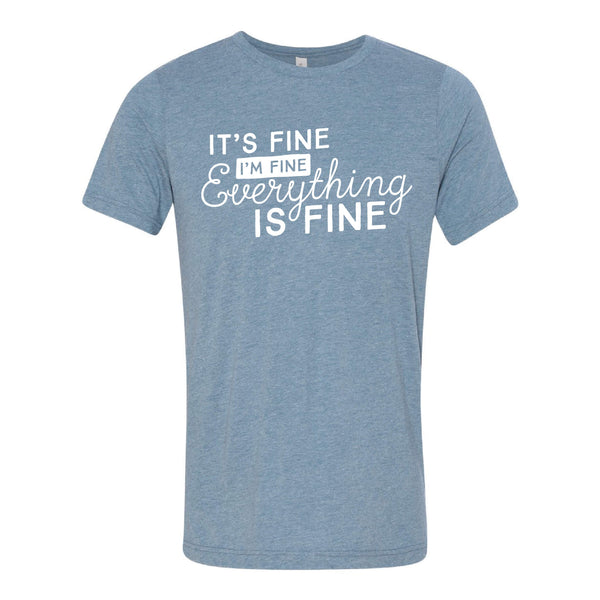 It's Fine T-Shirt-XS-Denim-soft-and-spun-apparel