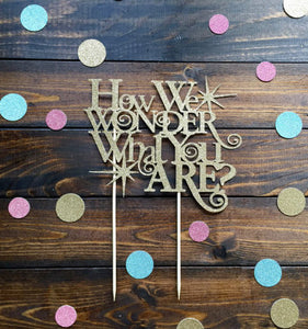 """How We Wonder"" Sparkly Gold Cake Topper - Baby Reveal Party"