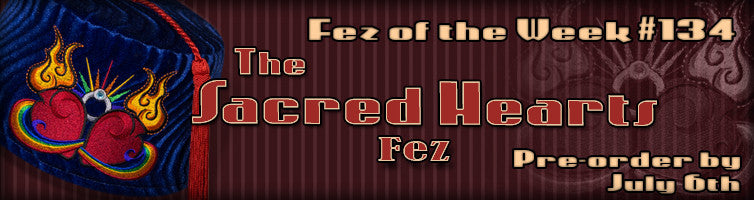 #134 The Sacred Hearts Fez