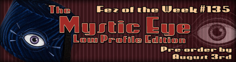 #135 The Mystic Eye Low Profile Fez