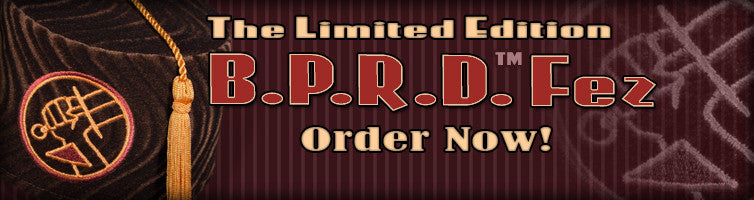 The B.P.R.D.™ Fez ~ Limited Edition