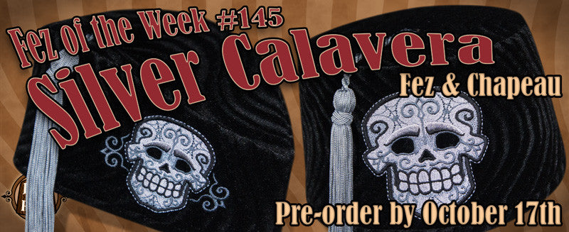 #145 ~ The Silver Calavera Fez and Chapeau
