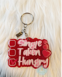 Single, Taken, Hungry Keychain