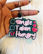 Load image into Gallery viewer, Single, Taken, Hungry Keychain