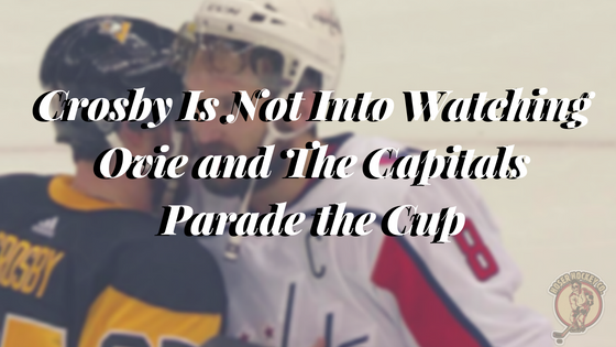 Crosby Is Not Into Watching Ovie and The Capitals Parade the Cup
