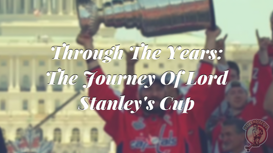 Through The Years: The Journey Of Lord Stanley's Cup