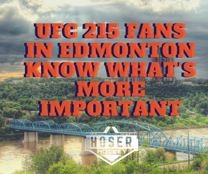 UFC 215 Fans In Edmonton Know What's More Important