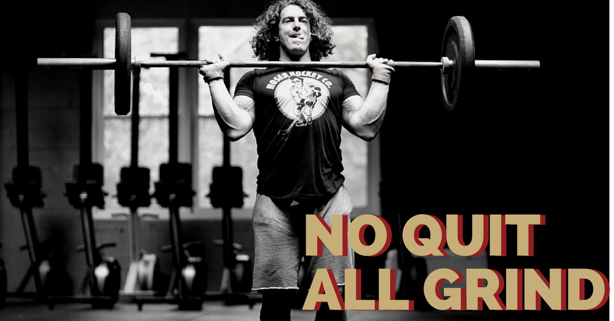 No Quit. All Grind. Hoser Hockey Co.
