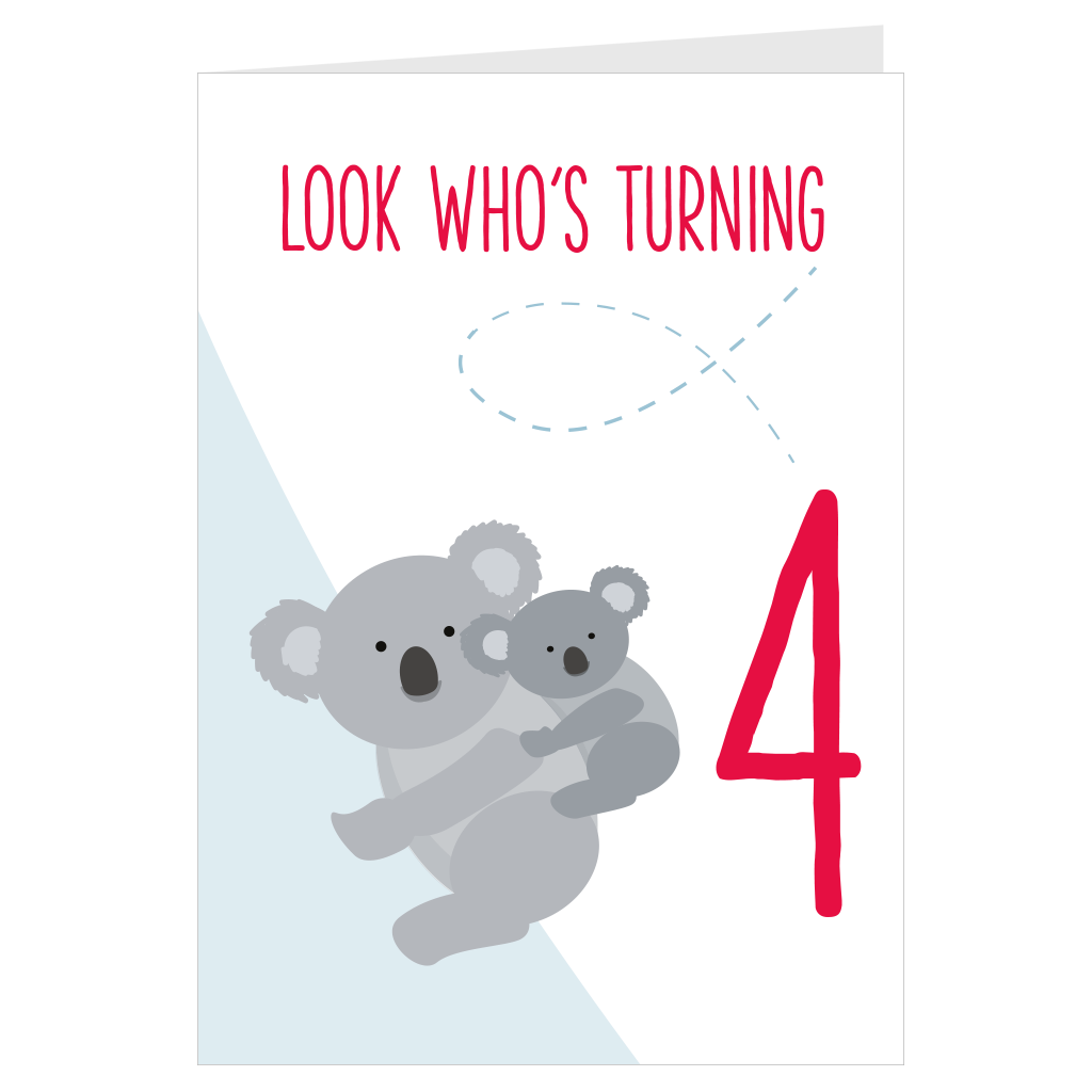 Koala Look Who's Turning 4