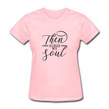 Then Sings My Soul Women's T-Shirt - pink