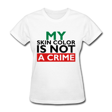 My Skin Color is Not A Crime Women's T-Shirt - white