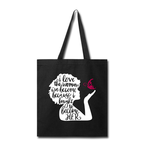 I Love The Woman I've Become Tote Bag - black
