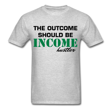 The Outcome Should Be Income Unisex Classic T-Shirt - heather gray