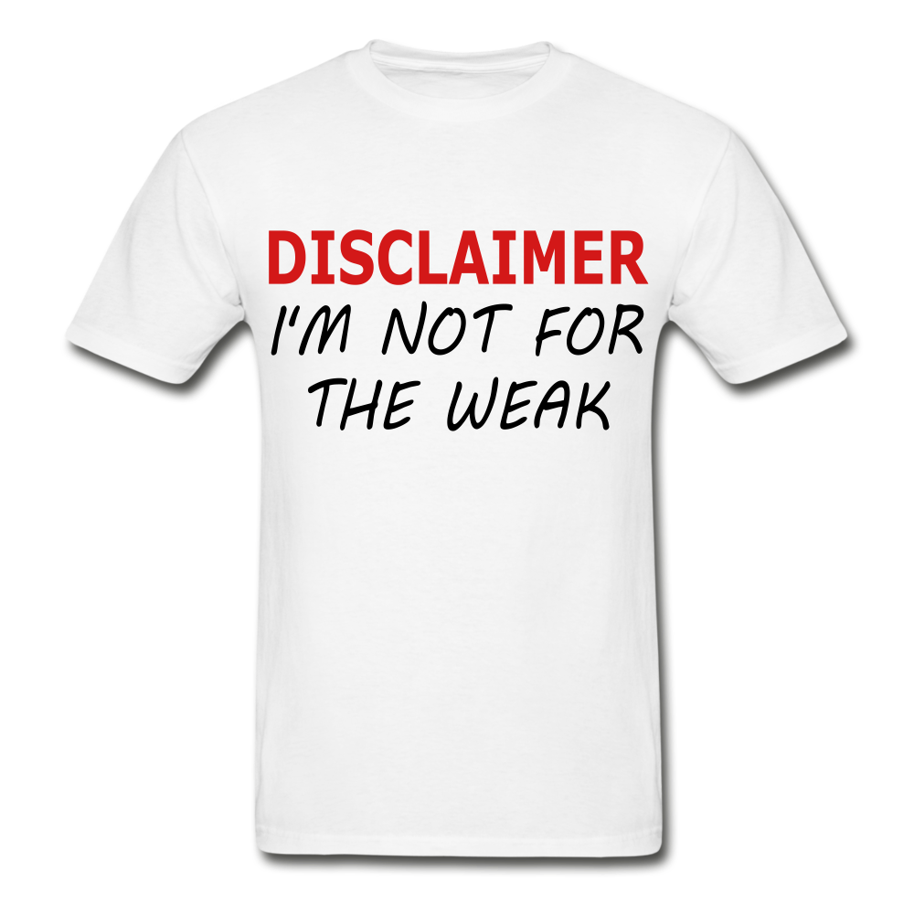 I'm Not For The Weak Gildan Ultra Cotton Adult T-Shirt - white