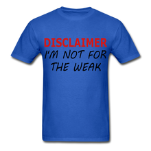 I'm Not For The Weak Gildan Ultra Cotton Adult T-Shirt - royal blue