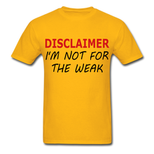 I'm Not For The Weak Gildan Ultra Cotton Adult T-Shirt - gold