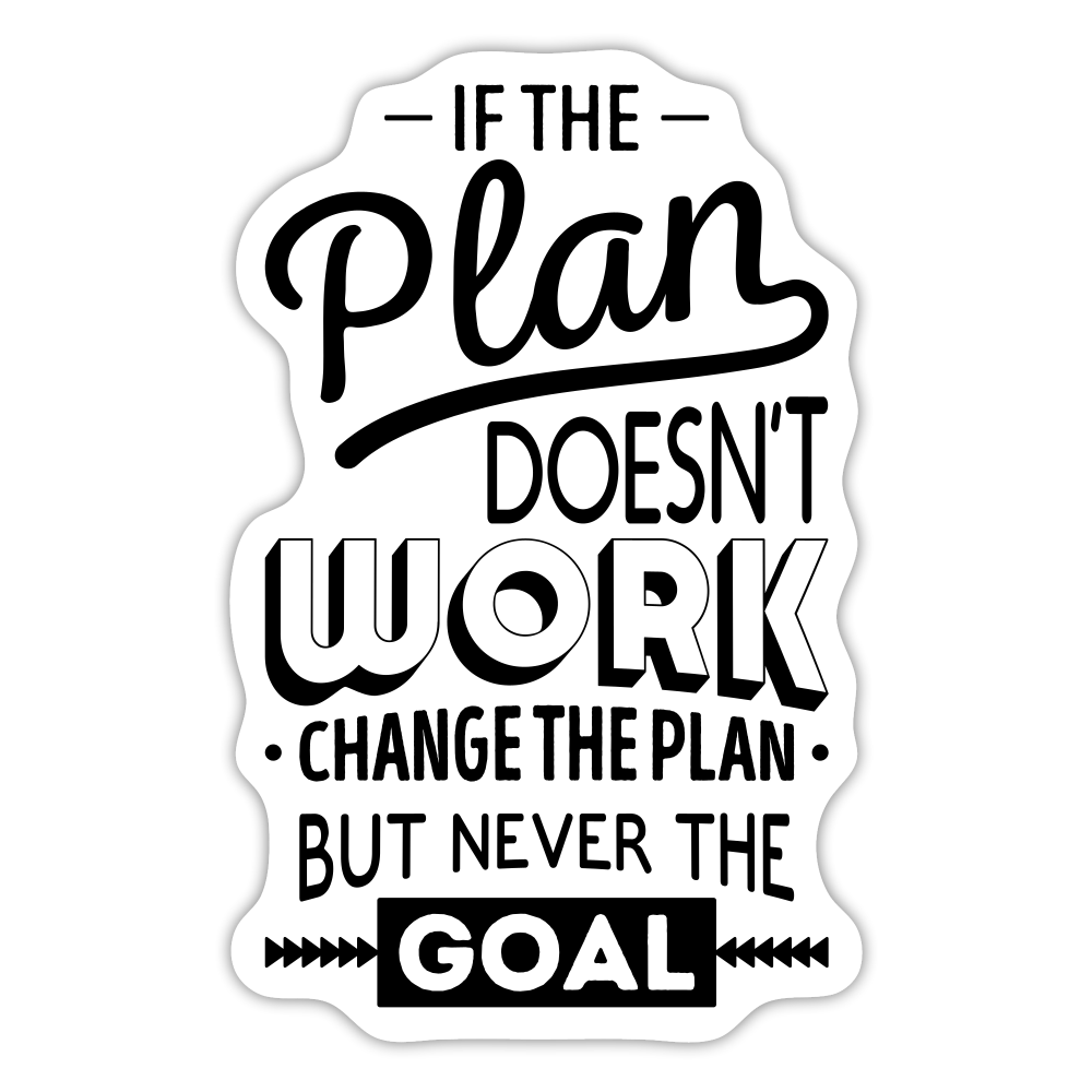 FREE GIFT If The Plan Doesn't Work Sticker - white matte