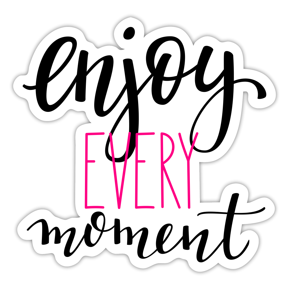FREE GIFT - With Purchase - Enjoy Every Moment Sticker - white matte