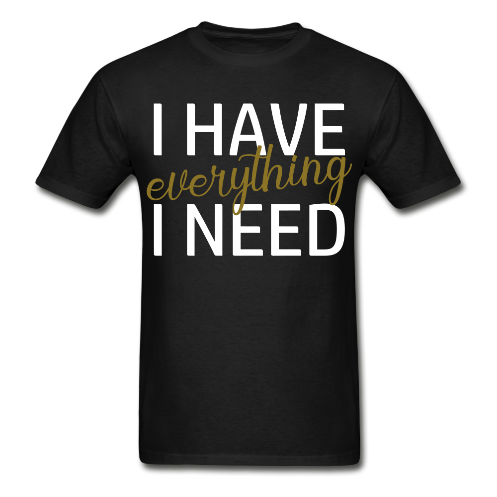 I Have Everything I Need - black