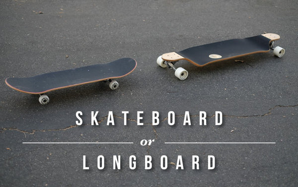 Skateboard or Longboard? What's the difference?