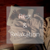 Rest and Relaxation | Importance of Sleep
