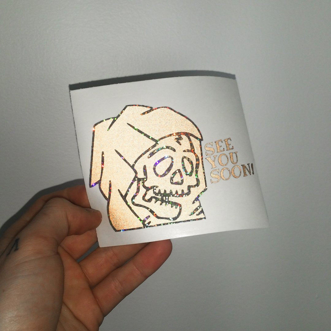 """SEE YOU SOON!"" REAPER / Reflective vinyl die-cut - skuzgang"