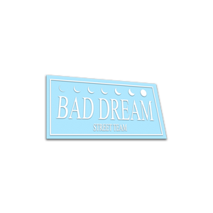 BAD DREAM STREET TEAM - White