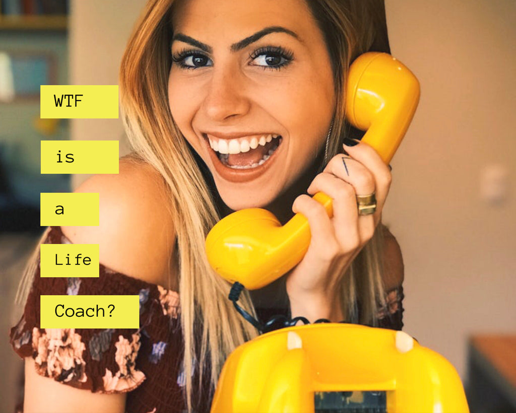 WTF is a Life Coach?