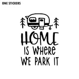 11.3CM*15.2CM Interesting Home Is Where We Park It Car Sticker Vinyl Decal Black/Silver C11-1355