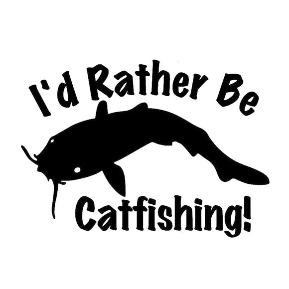 14CM*10CM I'd Rather Be Catfishing - Catfish Fishing Reflective Car Stickers Car Decal Sticker Covers Black Sliver C8-0773