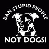 15.7CM*12.7CM Ban Stupid People Not Dogs Pitbull Car Stickers Car Styling Vinyl Decal Black Silver C8-0007