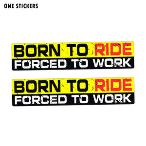15CM*3CM BORN TO RIDE FORCED TO WORK Funny  Body Car Sticker PVC Decal 12-0042