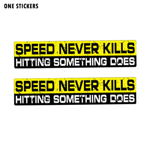 15CM*3CM SPEED NEVER KILLS HITTING SOMETHING DOES Car Sticker PVC Decal 12-0064