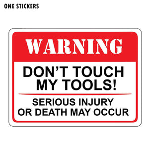 16.7CM*12CM Warning Don't Touch My Tools Serious Injury or Death May Occur Car Sticker Decal PVC 12-0685