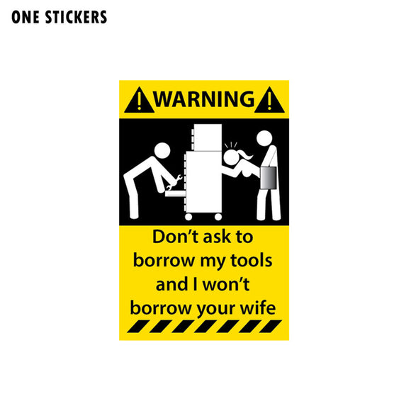 8.2CM*12.5M Warning Don't Ask To My Tools Borrow Your Wife  Car Sticker Refelctive Decal 12-1317
