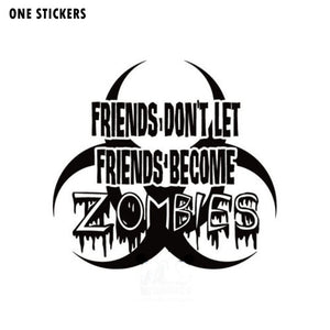 "16*14.9CM Personality FRIENDS DON""T LET FRIENDS BECOME ZOMBIES Decal Black/Silver Vinyl Car Sticker S8-1238"