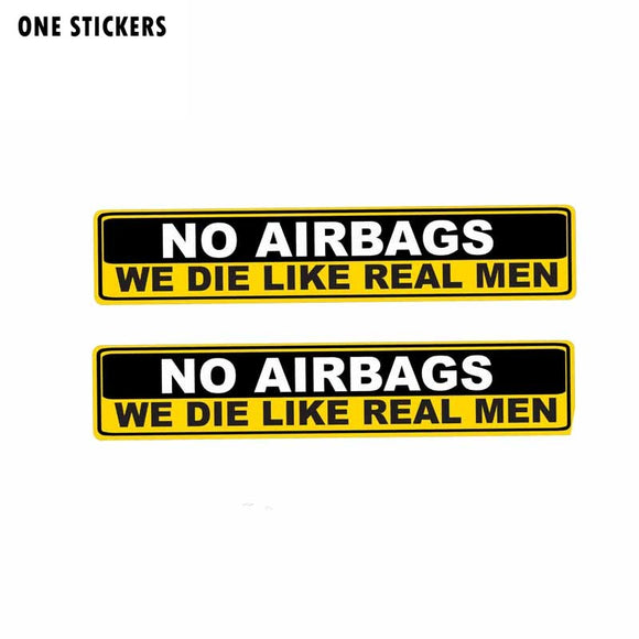 15.2CM*3CM Car Sticker Warning NO AIRBAGS WE DIE LIKE REAL MEN Decal PVC 12-0313