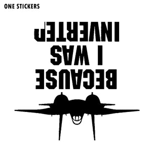 15.5CM*14.7CM Interesting Graphical Because I Was Inverted Top Gun Inspired Vinyl Decal Car Sticker C11-1384